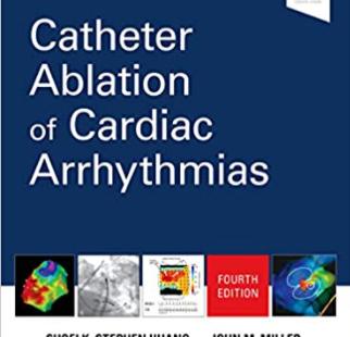 Catheter Ablation of Cardiac Arrhythmias 4th Edition PDF