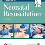 Textbook of Neonatal Resuscitation 7th Edition PDF Free