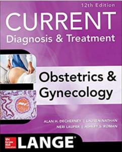 Current Diagnosis & Treatment Obstetrics & Gynecology 12th Edition PDF