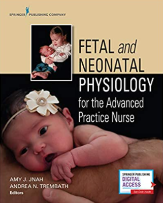 Fetal and Neonatal Physiology for the Advanced Practice Nurse PDF free