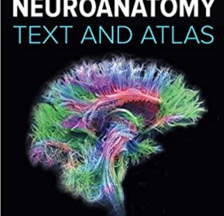 Neuroanatomy Text and Atlas 5th Edition PDF free