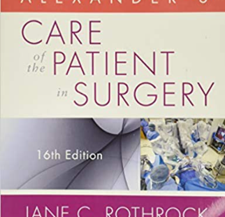 Alexander's Care of the Patient in Surgery 16th Edition PDF free
