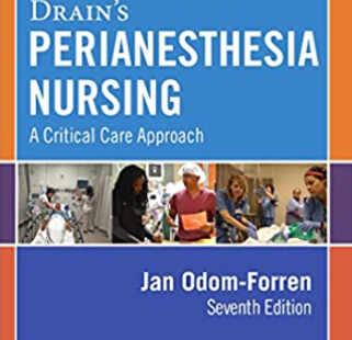 Drain's PeriAnesthesia Nursing A Critical Care Approach 7th Edition PDF free