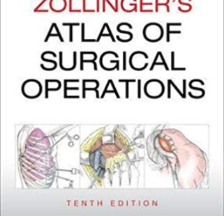 Zollinger's Atlas of Surgical Operations 10th Edition PDF free