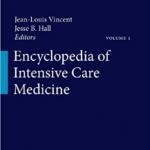 Encyclopedia of Intensive Care Medicine volume 1 to 4 PDF free