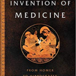 The Invention of Medicine From Homer to Hippocrates PDF free