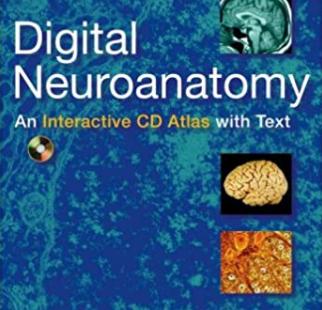 Digital Neuroanatomy An Interactive CD Atlas with Text PDF Free
