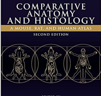 Comparative Anatomy and Histology A Mouse, Rat, and Human Atlas 2nd Edition PDF Free
