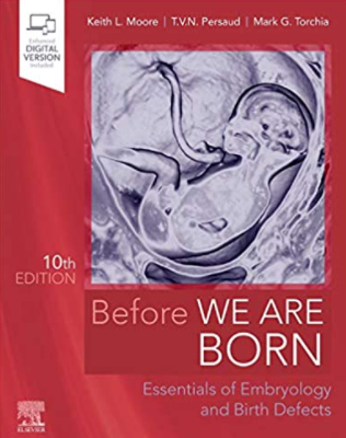 Before We Are Born Essentials of Embryology and Birth Defects 10th Edition PDF Free