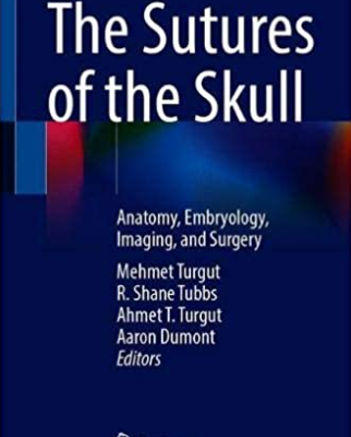 The Sutures of the Skull Anatomy, Embryology, Imaging, and Surgery PDF Free