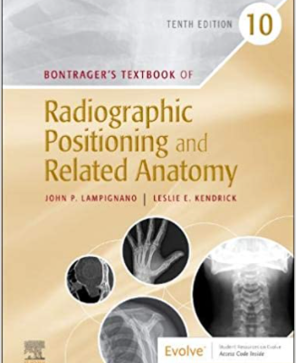 Bontrager's Textbook of Radiographic Positioning and Related Anatomy 10th Edition PDF Free